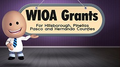 WIOA Grants for the Unemployed and Under-employed